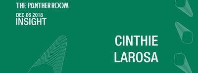 Insight [Free Entry] | Cinthie/ LaRosa in The Panther Room