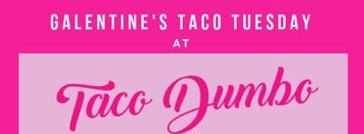 GALENTINE'S TACO TUESDAY NYFW TAKEOVER