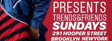 TRENDS & FRIENDS PRIVATEPARTY SUNDAYS