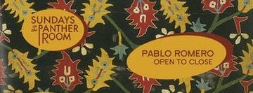 Sundays in The Panther Room | Pablo Romero (Open to Close)