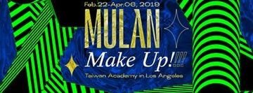 """Mulan, Make Up!"" Queer Art Exhibition Opening Reception"
