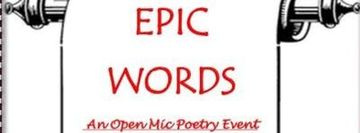 Epic Words: An Open Mic Poetry Event
