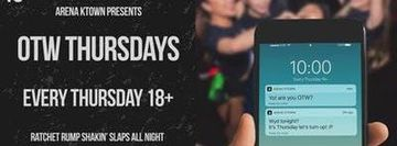 OTW Thursdays 18+ | Arena Ktown Free Guest List