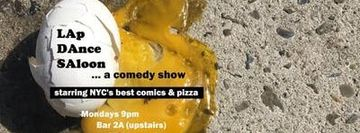 Free Comedy! Free Pizza! It's LAp DAnce SAloon!