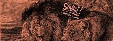SAVAGE: A Comedy Show (FREE!)